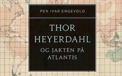 Kjøp billetter: Thor Heyerdahl og jakten på Atlantis